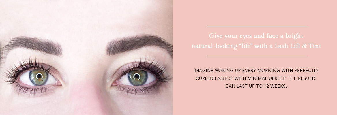 "Give your eyes and face a bright  natural-looking ""lift"" with a Lash Lift & Tint"