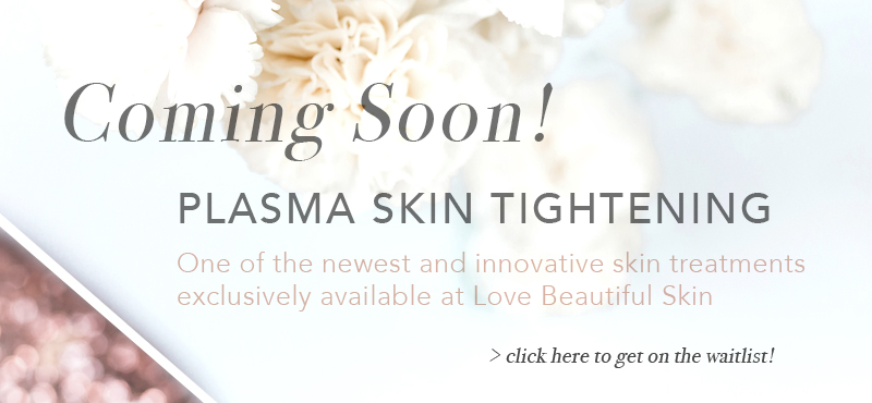 Plasma Skin Tightening by Love Beautiful Skin, Akron Canton Cleveland Columbus Ohio